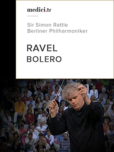 Ravel, Bolero - Sir Simon Rattle, Berliner Philharmoniker