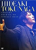HIDEAKI TOKUNAGA CONCERT TOUR '08-'09 SINGLES BEST(初回限定盤) [DVD]