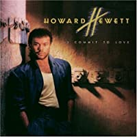 I Commit to Love by Howard Hewett (1990-10-25)