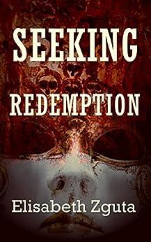 Seeking Redemption (Curses & Secrets Book 3) by [Zguta, Elisabeth]