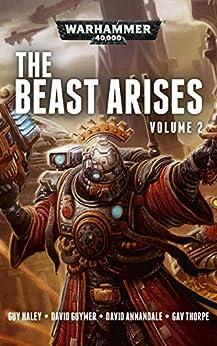 The Beast Arises Omnibus Volume 2 (Warhammer 40,000) by [Haley, Guy, Guymer, David, Annandale, David, Thorpe, Gav]