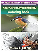 King Crab+kingfisher Bird Coloring Book for Adults Relaxation Meditation: Sketch Coloring Book Grayscale Pictures
