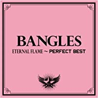 Eternal Flame: Perfect Best by Bangles (2009-02-17)
