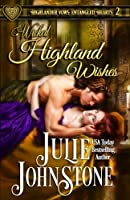 Wicked Highland Wishes (Highlander Vows: Entangled Hearts)