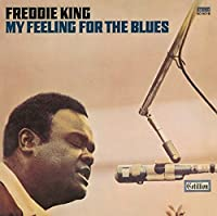 My Feeling for the Blues by FREDDIE KING