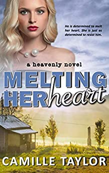 Melting Her Heart (Heavenly Book 4) by [Taylor, Camille]
