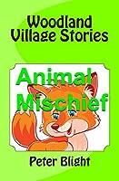 Woodland Village Stories (Animal Mischief)