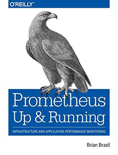 Download Prometheus: Up & Running: Infrastructure and Application Performance Monitoring 1492034142