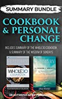 Summary Bundle: Cookbook & Personal Change - Readtrepreneur Publishing: Includes Summary of The Whole30 Cookbook & Summary of The Wisdom of Sundays
