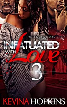 Infatuated with Love 3 by [Hopkins, Kevina]