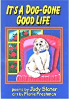 It's a Dog-gone Good Life