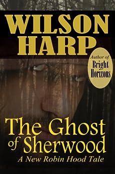 [Harp, Wilson]のThe Ghost of Sherwood (English Edition)