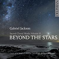 Beyond the Stars: Sacred Choral Works II by Jackson (2012-08-14)
