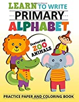 Learn To Write Primary Alphabet Featuring Zoo Animals Practice Paper And Coloring Book: Handwriting Practice Pape ABC Kids, Notebook with Dotted Lined Sheets for K-3 Students, 100 pages, 8.5x11 inches