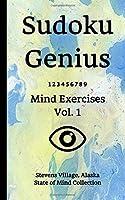 Sudoku Genius Mind Exercises Volume 1: Stevens Village, Alaska State of Mind Collection