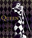 Queen, Revised Updated: The Ultimate Illustrated History of the Crown Kings of Rock