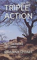 TRIPLE ACTION: JAKE THORNDIKE WESTERNS (JAKE THORNDIKE BOOKS)
