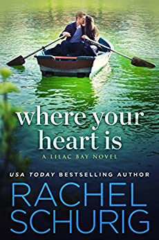 Where Your Heart Is (Lilac Bay Book 1) by [Schurig, Rachel]