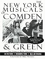 New York Musicals of Comden and Green: On the Town, Wonderful Town, Bells Are Ringing