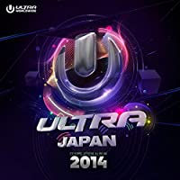 Ultra Music Festival Japan 2014 -Worldwide Compilation Album- (デジタル)