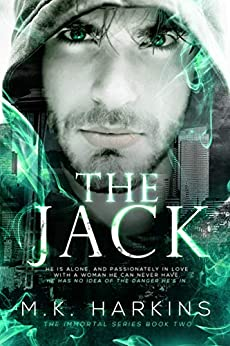 The Jack (The Immortal Series Book 2) by [Harkins, MK]