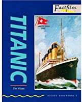Titanic: 400 Headwords (Oxford Bookworms Factfiles)