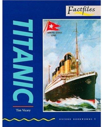 Titanic: 400 Headwords (Oxford Bookworms Factfiles)の詳細を見る