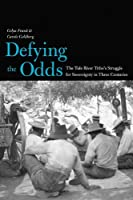 Defying the Odds: The Tule River Tribe's Struggle for Sovereignty in Three Centuries (The Lamar Series in Western History)