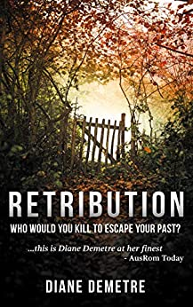 Retribution: Who would you kill to escape your past? by [Demetre, Diane]