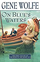 ON BLUE'S WATERS (Book of the Short Sun)