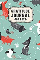 Gratitude Journal for Boys: Dog Daily Gratitude Journal for Boys | Undated 100 Days | 6 x 9