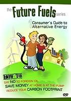 Future Fuels 1: Consumer's Guide to Alternative Energy