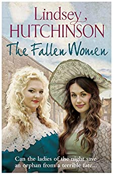 Fallen Women: From the author of the bestselling 'The Workhouse Children' by [Hutchinson, Lindsey]
