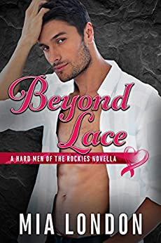 Beyond Lace (The Hard Men of the Rockies Book 4) by [London, Mia]
