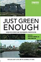 Just Green Enough (Routledge Equity, Justice and the Sustainable City series)