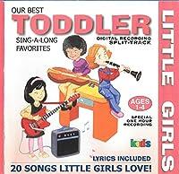 Little Girls: Toddler Sing-A-Long Favorites