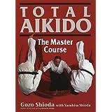 英文版 養神館合気道「極意」 - Total Aikido: The Master Course