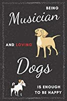 Musician & Dogs Notebook: Funny Gifts Ideas for Men/Women on Birthday Retirement or Christmas - Humorous Lined Journal to Writing