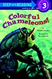 Colorful Chameleons! (Step into Reading)