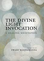 The Divine Light Invocation A Healing Meditation [並行輸入品]