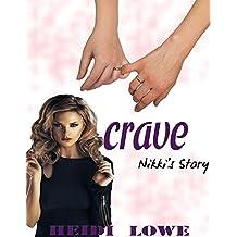 Crave: Nikki's Story (Crave Series Book 1)