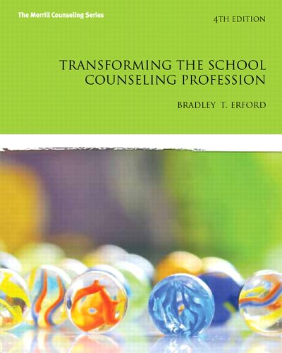 Download Transforming the School Counseling Profession (4th Edition) (Merrill Counseling (Hardcover)) 0133351890