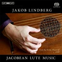 Jacobean Lute Music by Jakob Lindberg (2014-01-28)