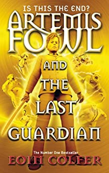 Artemis Fowl and the Last Guardian by [Colfer, Eoin]