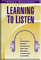 Learning to Listen: A Strategy-Based Approach for the Second-Language Learner (Dominie ESL Titles)