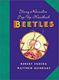 Young Naturalist's Pop-Up Handbook: Beetles - Book #1 (Young Naturalist's Handbook)