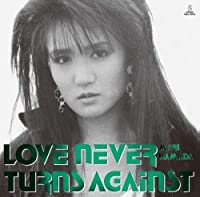 LOVE NEVER TURNS AGAINST (SHM-CD)