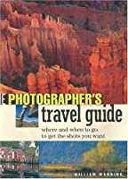 The Photographers Travel Guide