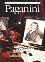 Paganini (The Illustrated Lives of the Great Composers)