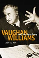 Vaughan Williams and the Symphony (Symphonic Studies)